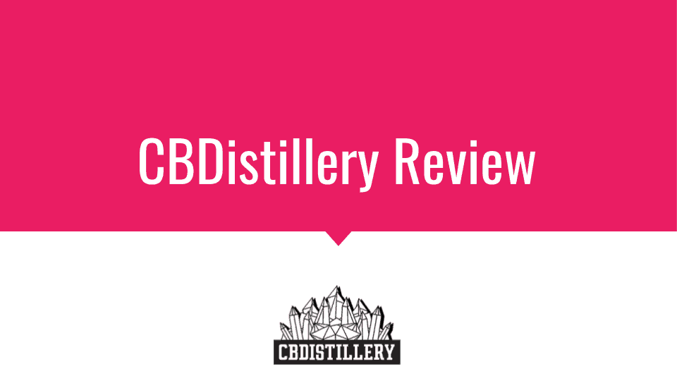 CBDistillery Review – The Real Truth in 2019 – My Honest CBD Oil Reviews