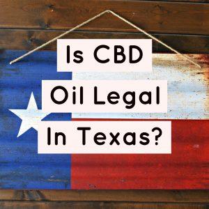 cbd cigarettes legal in texas
